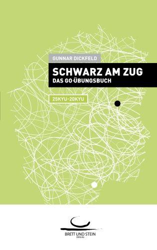 Schwarz am Zug: Das Go-Übungsbuch. 25Kyu-20Kyu